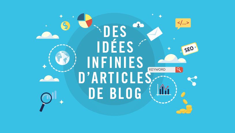 Des idées d'articles de blog à l'infini