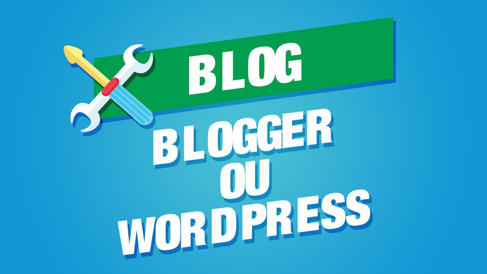 blogger ou wordpress   lequel choisir pour son blog