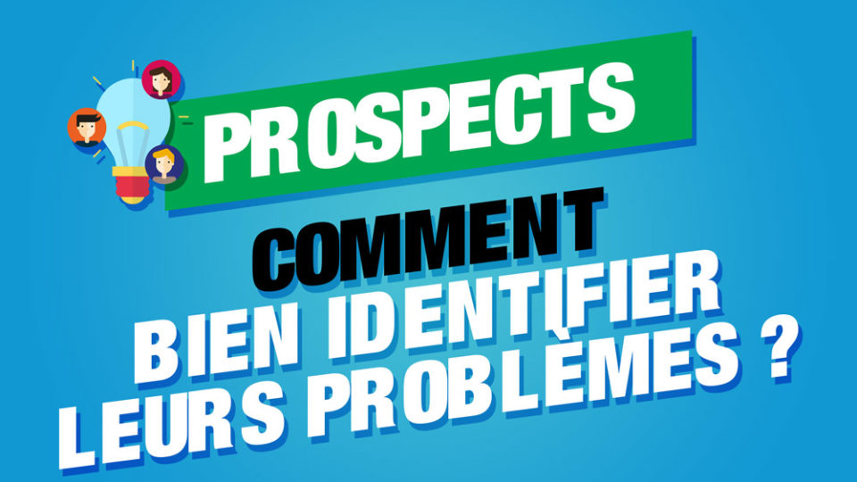 identifier problemes prospects