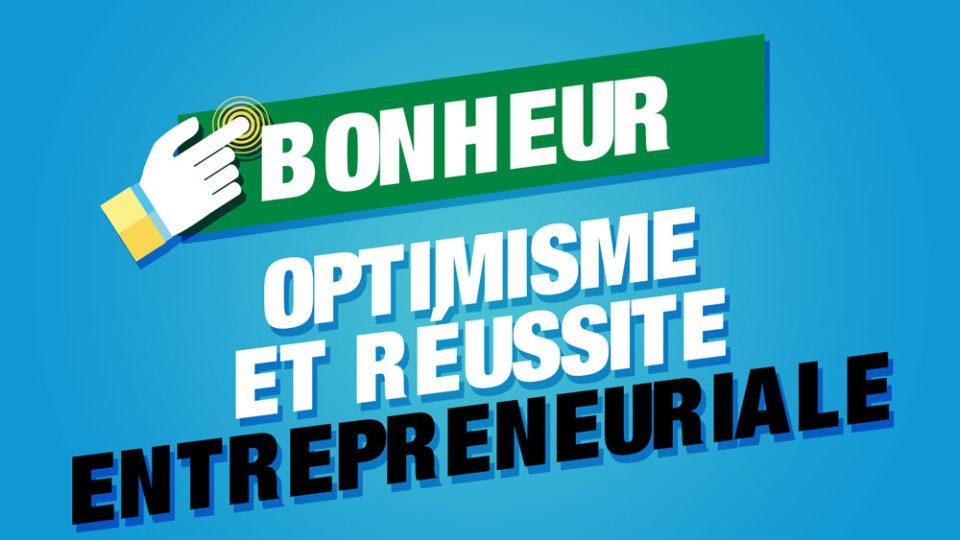 bonheur entrepreneurial optimisme reussite