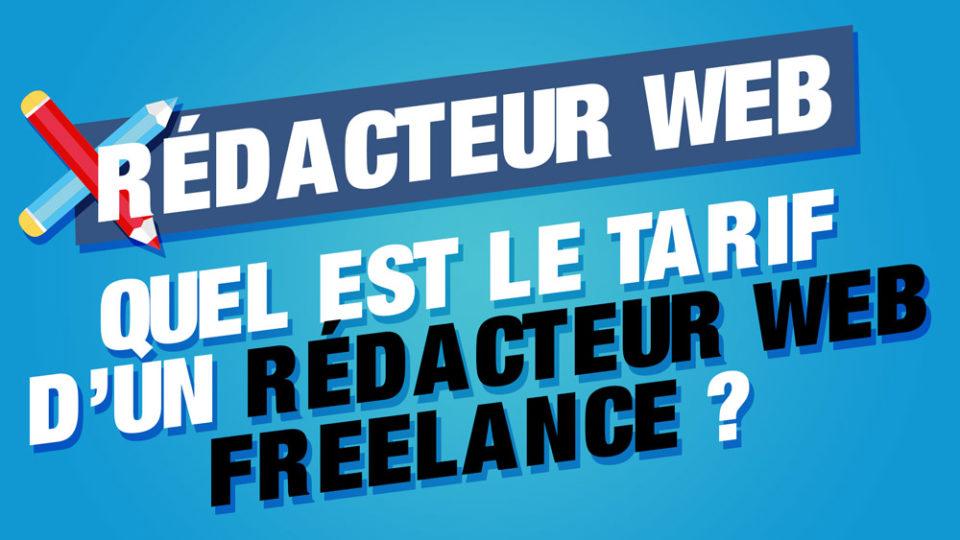 tarif rédacteur web freelance