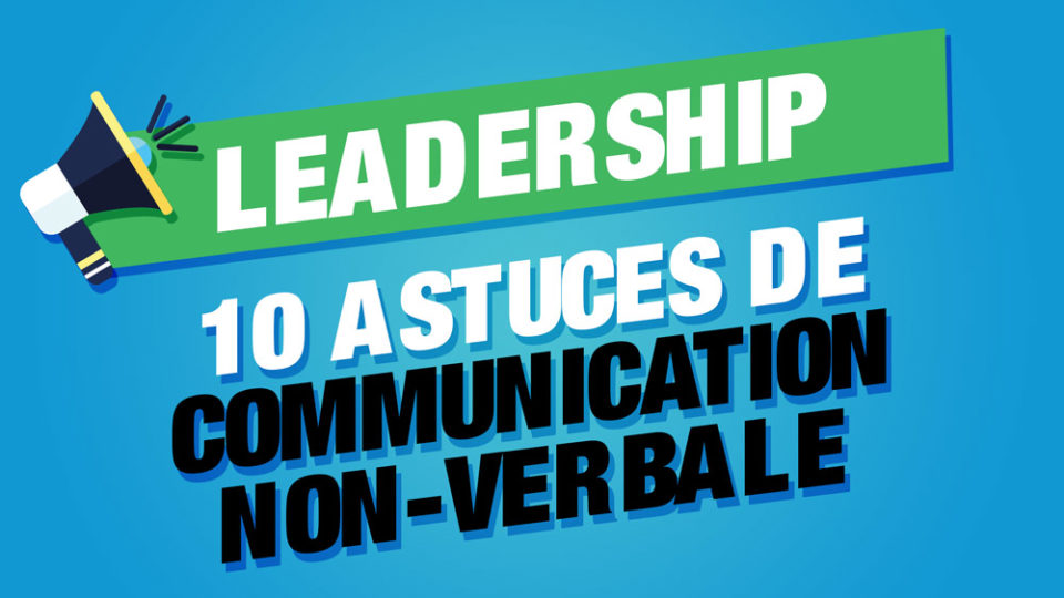 leadership communication non-verbale