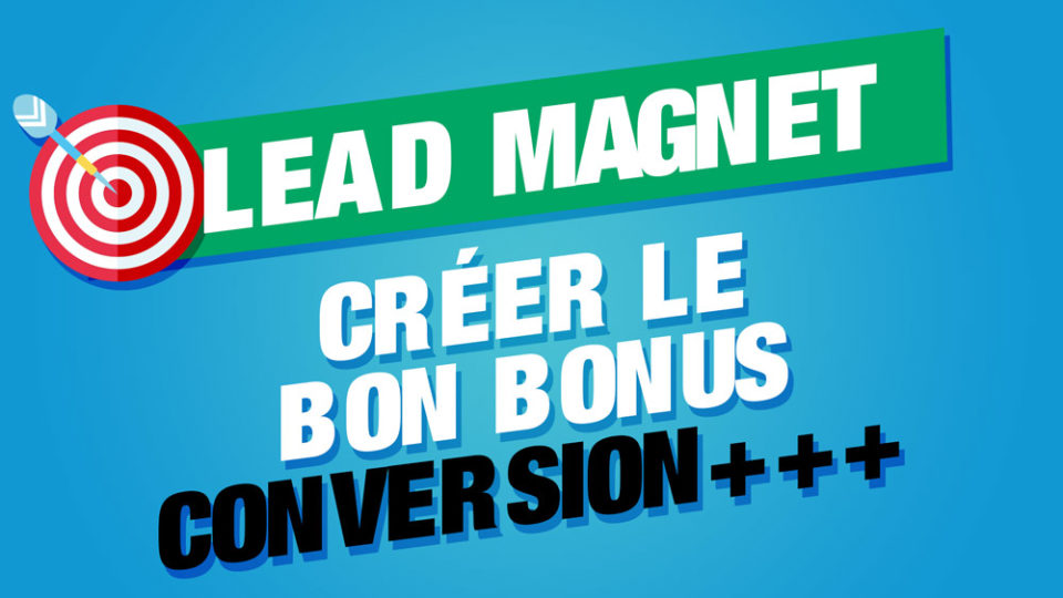 créer lead magnet blog