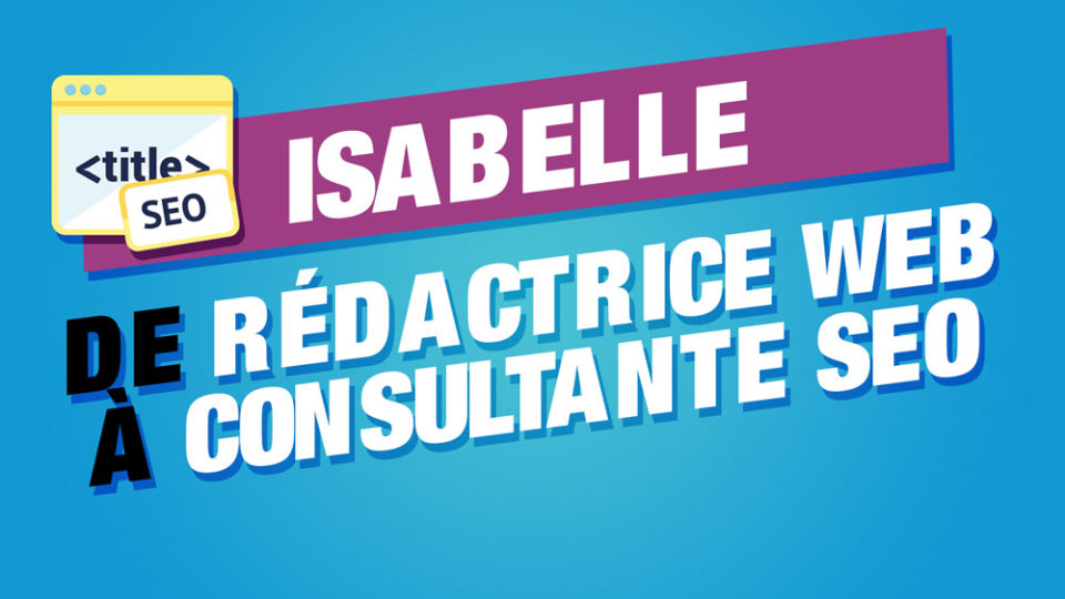 isabelle rédactrice consultante seo