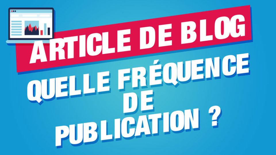 Fréquence de publication des articles de blog