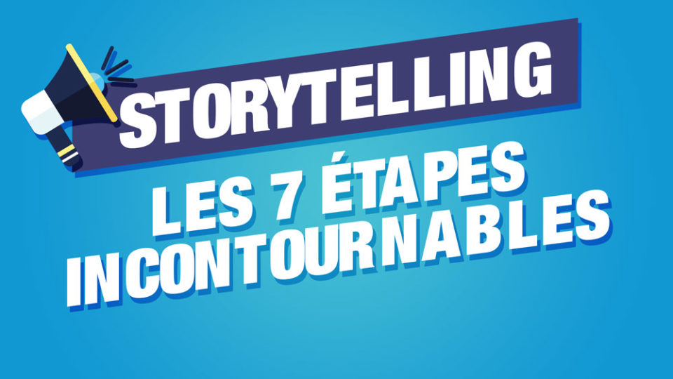 7 étapes storytelling