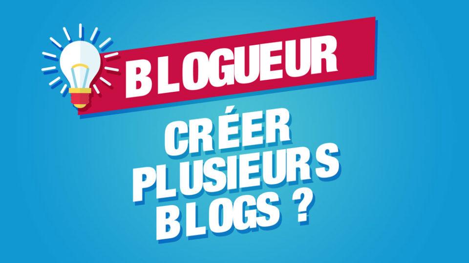créer plusieurs blogs