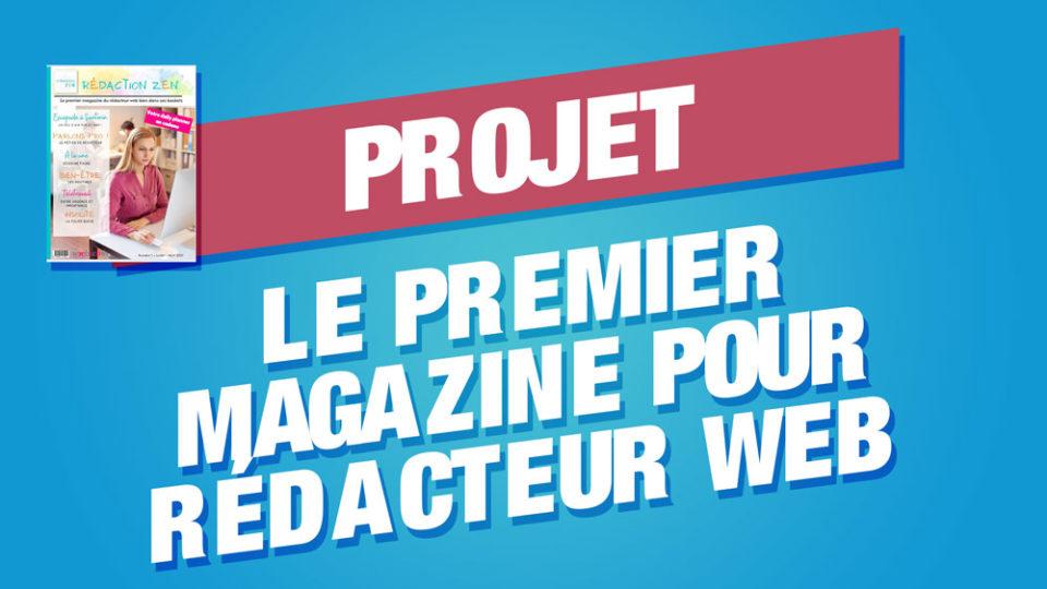 projet magazine rédacteur web