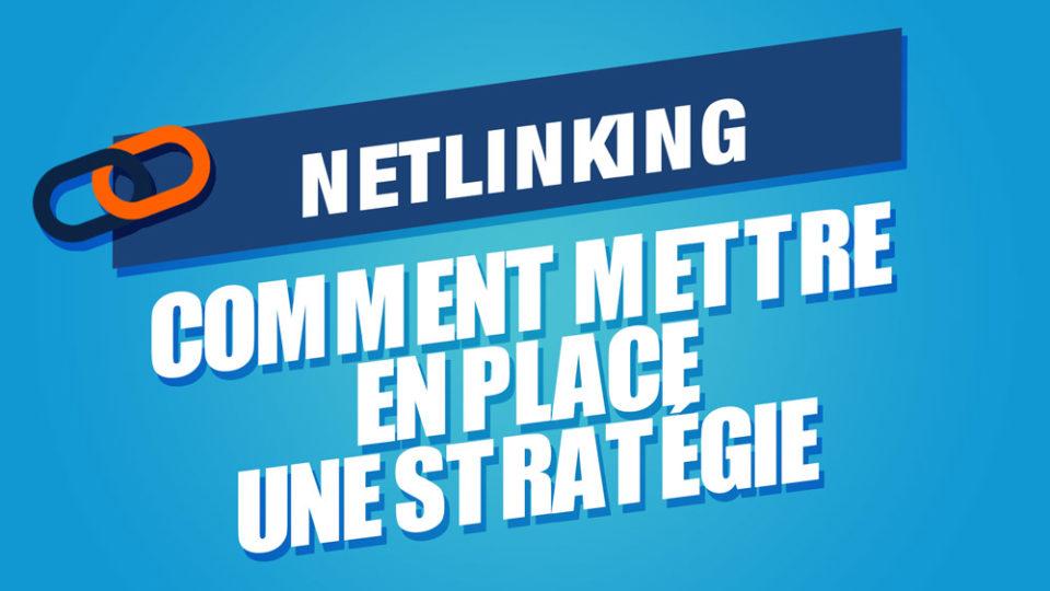 deux maillons de chaine à côté du mot netlinking sur fond bleu, écrit en dessous : comment mettre en place une stratégie.