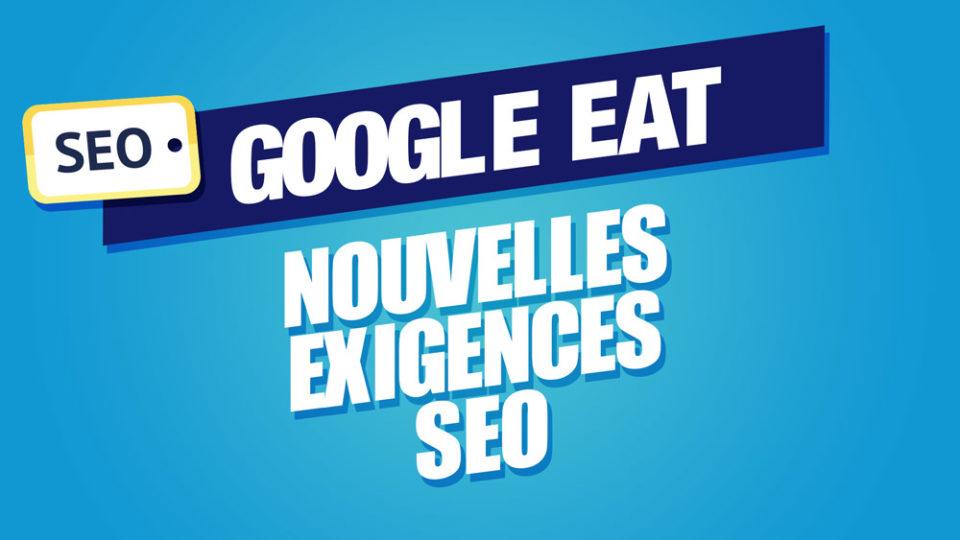 Le mot SEO dans un encadré jaune juste à côté de Google EAT sur fond bleu, puis les nouvelles exigences SEO