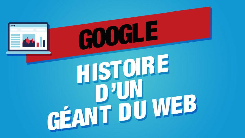 """Un ordinateur à côté du mot """"Google"""" et en sous titre histoire d'un géant du web"""