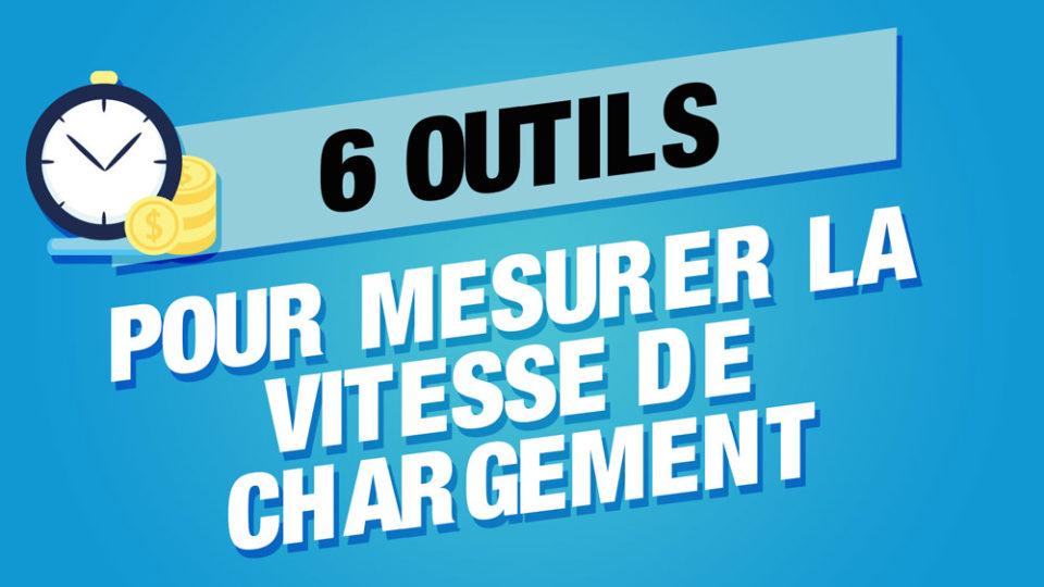 """le temps qjui passe avec un chronomètre à côté de """"6 outils pour mesurer la vitesse de chargement"""" sur fond bleu"""